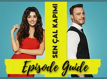 Sen Cal Kapimi ~ Episode Guide