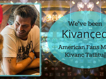 We've Been Kivanced! American Fans Meet Kivanc Tatlitug
