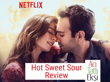 Hot Sweet Sour ~ Netflix Movie Review