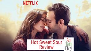Hot Sweet Sour Turkish Drama romance movie on Netflix