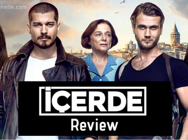 Review—Icerde ❖  Starring Cagatay Ulusoy