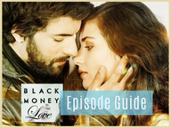 Black Money Love (Kara Para Ask) ~ Episode Guide