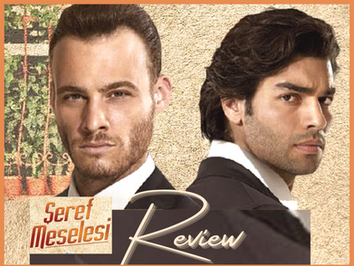 Seref Meselesi ~ Review