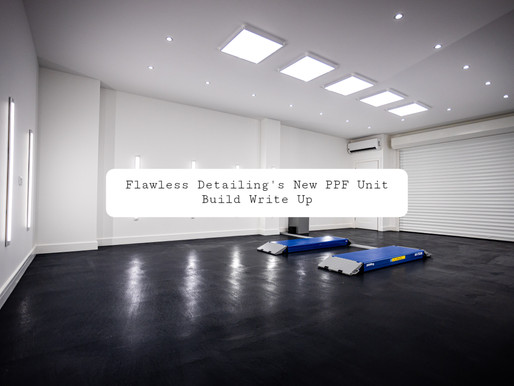 Flawless Detailing's PPF Unit Build