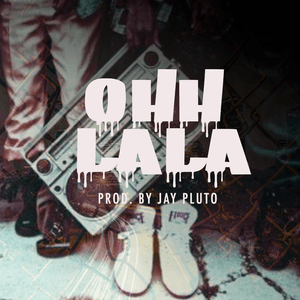 ohh lala (Prod By Jay Pluto).png