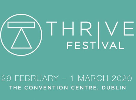 Thrive Festival 2020: Convention Centre Dublin.
