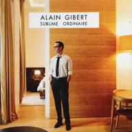 Alain GIBERT - Sublime Ordinaire