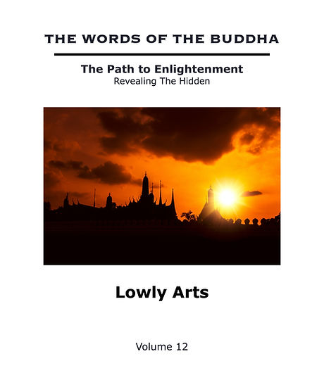 The%20Words%20of%20The%20Buddha%20-%20V12%20-%20Lowly%20Arts%20(Book)_edited.jpg