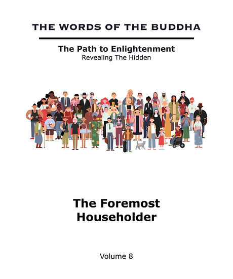 The%20Words%20of%20The%20Buddha%20-%20V8%20-%20The%20Foremost%20Householders%20(Book)_edited.jpg
