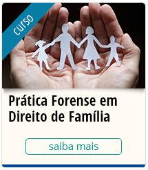 Curso Prática Forense em Direito de Família