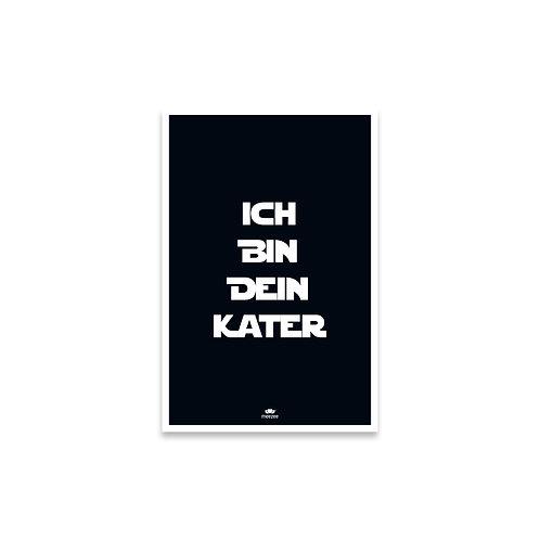 Besonderes Poster mit dem Text Ich bin dein Kater, schwarz