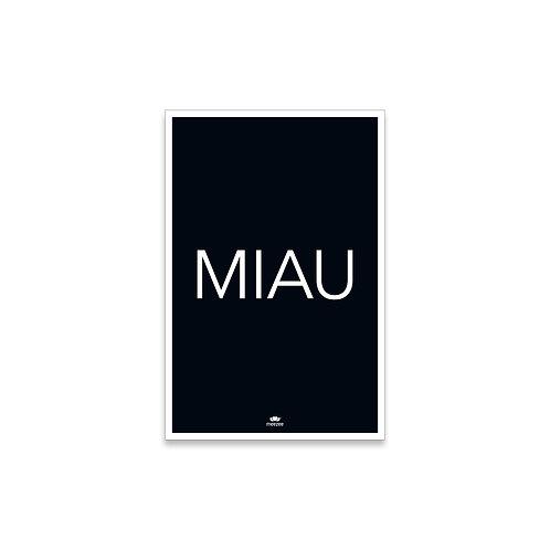 Poster mit dem Schriftzug MIAU in schwarz