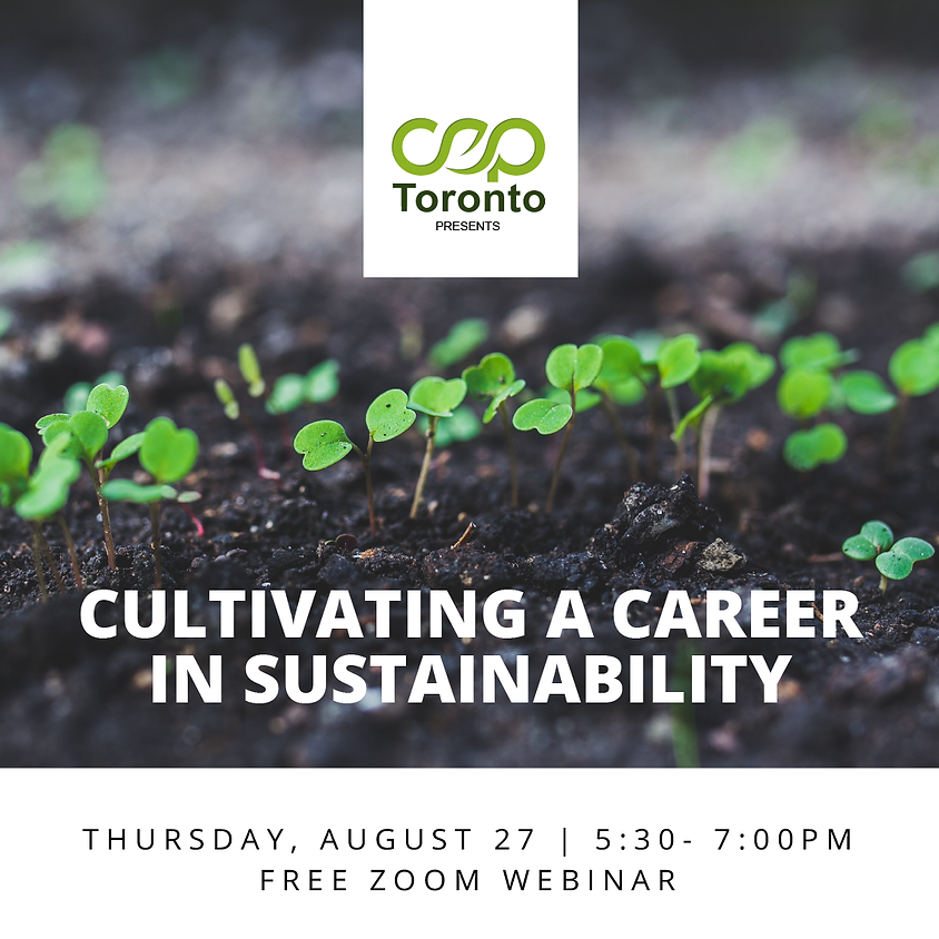 CEP Toronto Presents:   Cultivating a Career in Sustainability [Webinar]