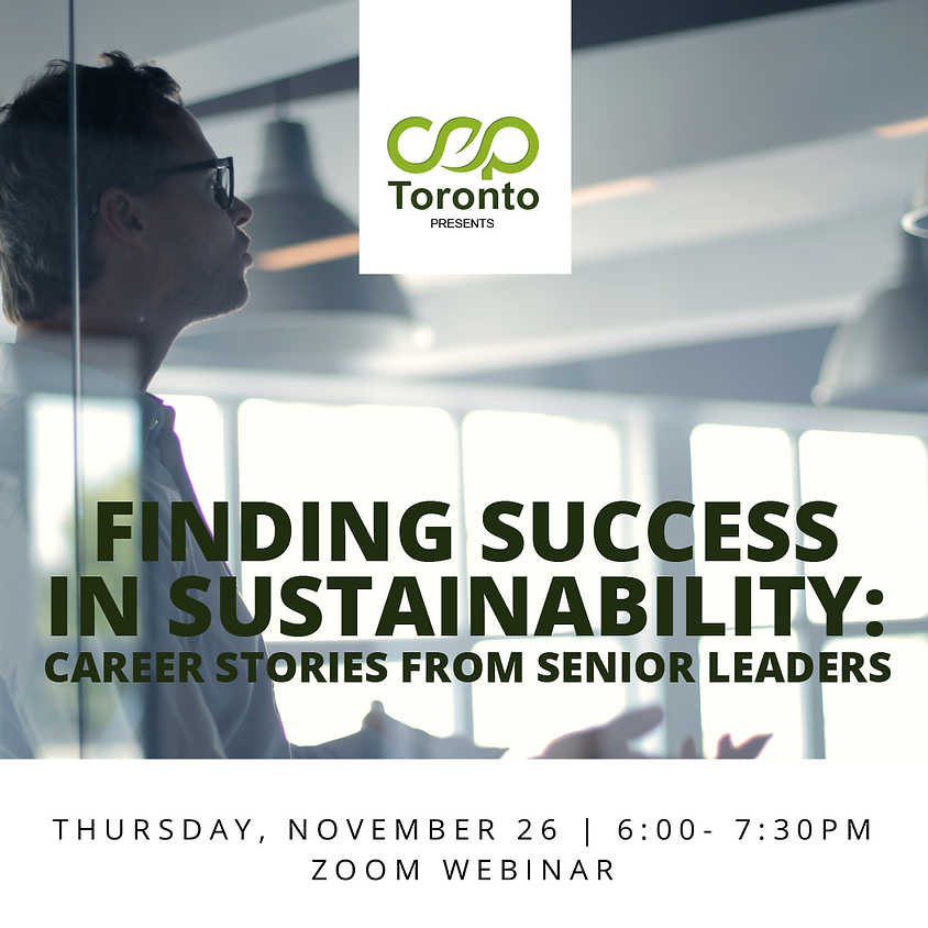 CEP Toronto Presents: Finding Success in Sustainability: Career Stories from Senior Leaders