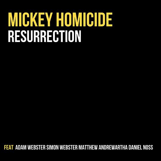 Mickey Homicide - Resurrection
