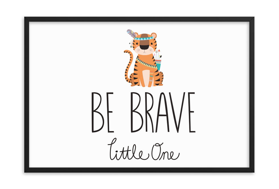 Tiger Be Brave print