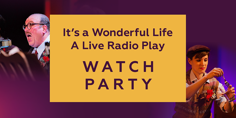 Watch Party: It's A Wonderful Life, A Live Radio Play
