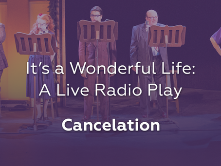 "Cancelation: ""It's A Wonderful Life: A Live Radio Play"""