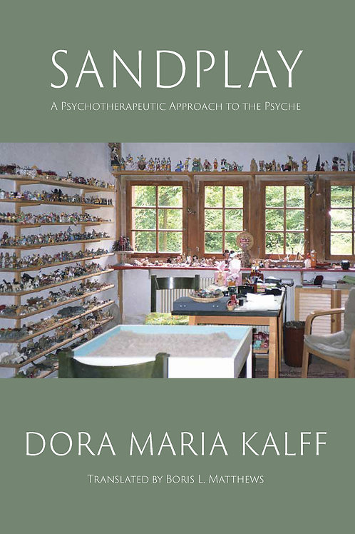 Dora Kalff: Sandplay: A Psychotherapeutic Approach to the Psyche