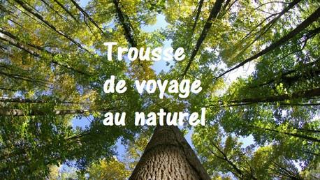 Trousse de voyage au naturel