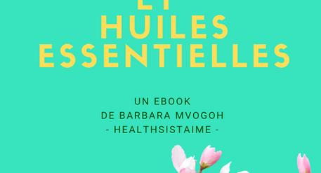 """EBOOK """"ENDOMETRIOSE ET HUILES ESSENTIELLES"""", mon approche holistique de l'endométriose"""