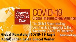 Global Romatoloji COVID-19 Kayıt Kütüğünden Gelen Güncel Veriler