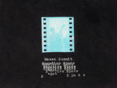 "New Album: ""Negative Space"" by Mason Summit"