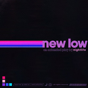 """New EP: """"new low"""" by nightlife"""