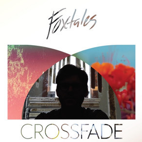"""New EP: """"Crossfade"""" by Foxtales"""