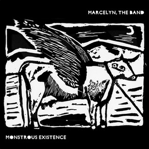 """New Album: """"Monstrous Existence"""" by Marcelyn, the Band"""