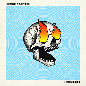 """New Single: """"Hindsight"""" by House Parties"""