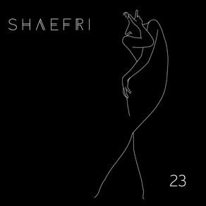 "New Single: ""23"" by Shaefri"
