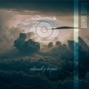 """New Single: """"Cloudy Eyes"""" by Brave Days"""