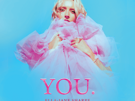 "New Single: ""YOU."" by Ella-Jane Sharpe"