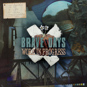 """New EP: """"Work in Progress"""" by Brave Days"""
