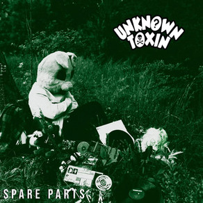 """New EP: """"Spare Parts"""" by Unknown Toxin"""