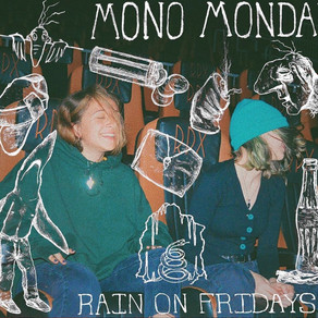 "New Album: ""Mono Monday"" by Rain on Fridays"