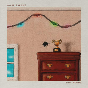 """New Single: """"Tiny Rooms"""" by House Parties"""