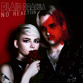 """New EP: """"No Reaction"""" by Plaid Dracula"""