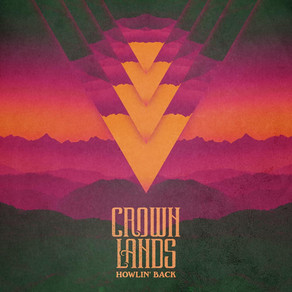"""New Single: """"Howlin' Back"""" by Crown Lands"""