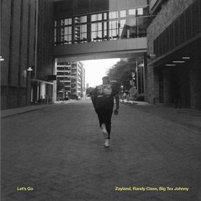 """New Single: """"Let's Go"""" by Zayland ft. Randy Class"""