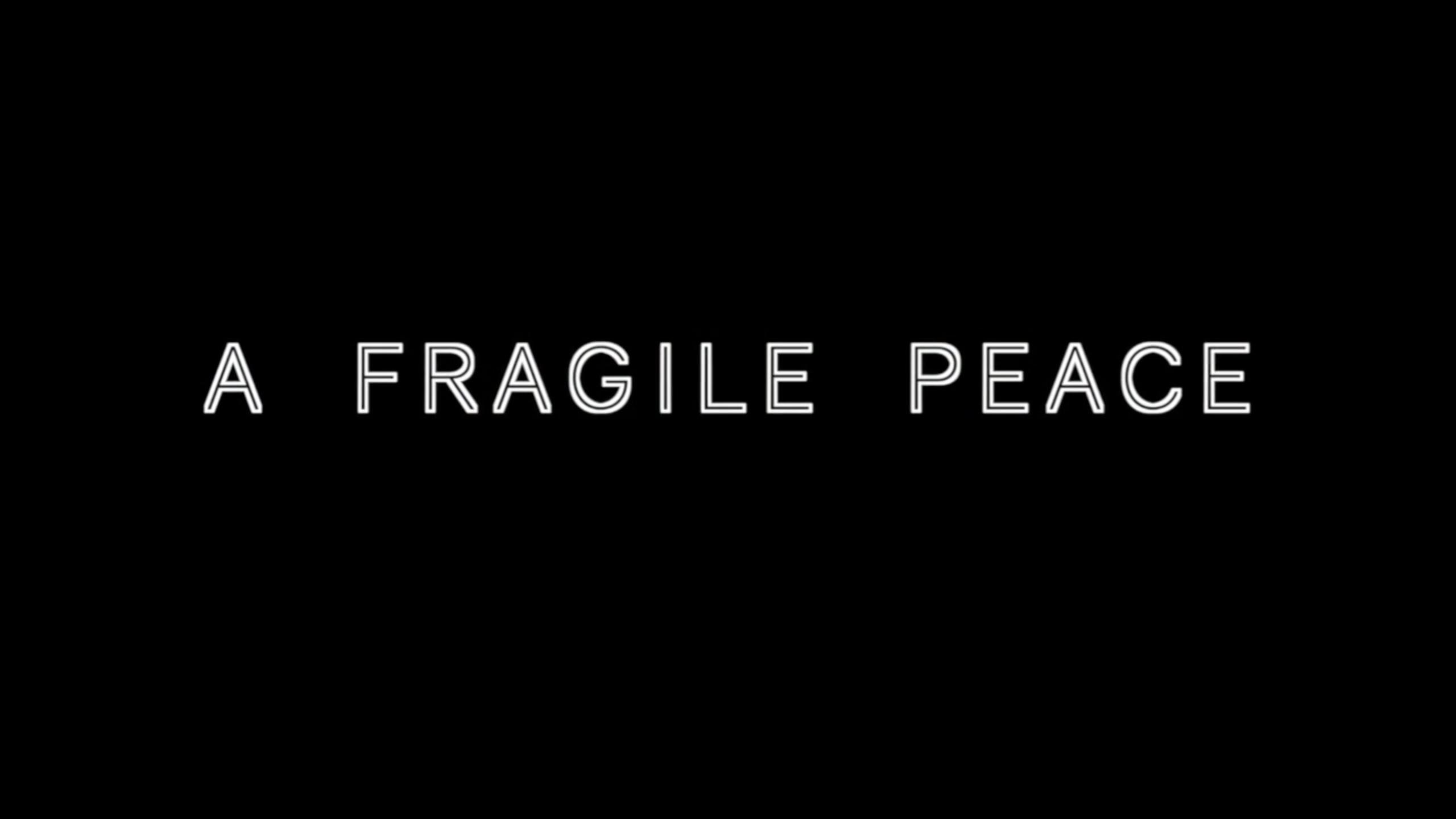 Fragile Peace Title