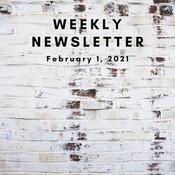 Week of February 1, 2021 – Newsletter