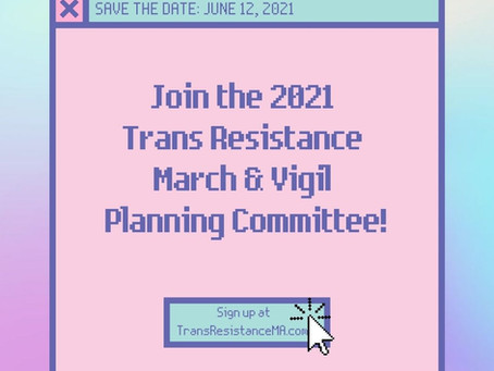Join the 2021 Trans Resistance March & Vigil Planning Committee!