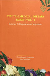 Tibetan Medical Dietary Book: Potency & Preparation of Vegetables by Dr. Yangbum Gyal