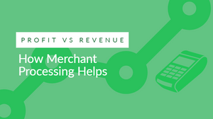 merchant processing, profit and revenue, business revenue, termination fees, margin increase, rate increase