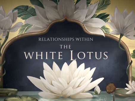 RELATIONSHIPS WITHIN THE WHITE LOTUS