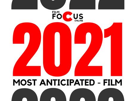 2021 MOST ANTICIPATED: FILM