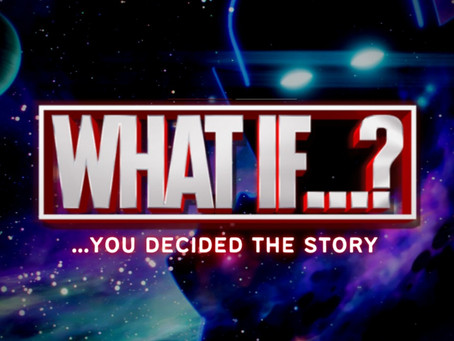 WHAT...IF? YOU DECIDED THE STORY