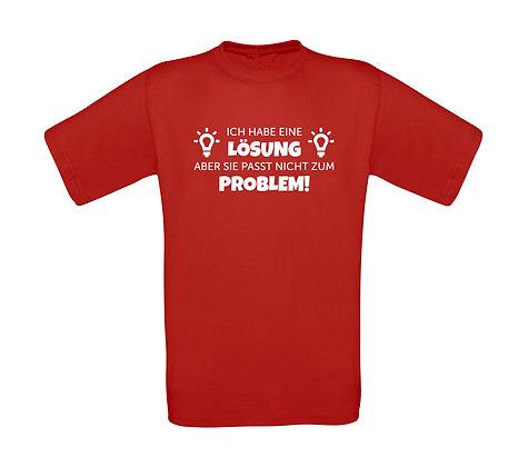 """Erwachsenen T-Shirt """"ICH HAB EINE LÖSUNG"""""""